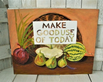 Vintage painting still life food fruit vegetables with message altered upcycled inspirational message on canvas/ free shipping US