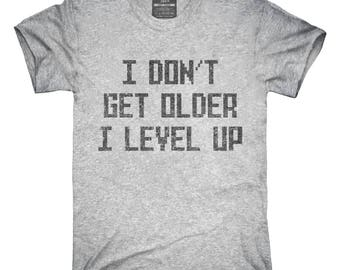 I Don't Get Older I Level Up T-Shirt, Hoodie, Tank Top, Gifts