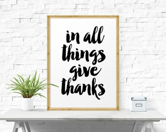 Motivational Poster, In All Things Give Thanks, Inspirational Wall Art, Thanksgiving Quote Print, Printable Wall Art, Printable Decor