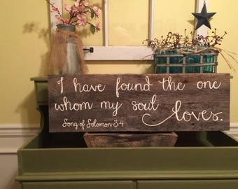 Distressed I have found the one who my soul loves Song of Solomon 3:4 Sign