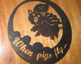 When Pigs Fly-Metal Art