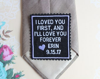I loved you first tie patch, Father of the bride tie patch, Embroidered tie label, wedding favor, sew-on,iron-on option, black rectangular
