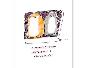 Perfect Fit Cat Card - Funny Cat Card - Love Card- Wedding Card Cat - Anniversary Card Cat