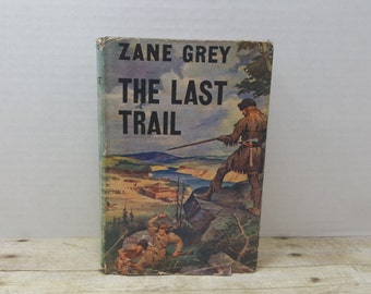 The Last Trail, 1941, Zane Grey, vintage book