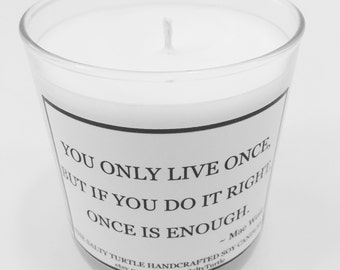 Classic Quotes - Mae West - Handcrafted Soy Candle, 9 ounce Tumbler