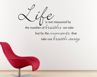 Life is not measured Wall Decal - Quote Wall Decal - Large