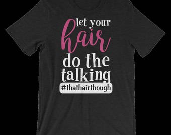 SALE!!! Let Your Hair do the Talking Tee