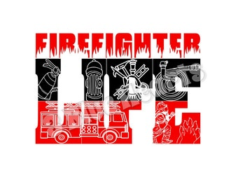Firefighter Life SVG dxf pdf Studio jpg, Firefighter SVG dxf pdf Studio, Firefighter