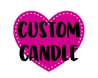 Custom 8 oz Soy Candle