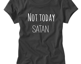 Not Today Satan Graphic Tee | Funny T Shirt | Workout T Shirt | Ladies T Shirt | Graphic Tee |Motivation T shirt | Funny Religious Tee
