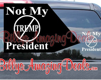Anti - Donald Trump Not My President Political Vinyl Decal American Republican Party Car Truck Boat Phone Tablet Bumper Sticker
