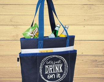 Insulated Tote Bag, Let's Just Drink on It, Lunch Bag, Gift for Him, Beach Bag, Best Friend Gift, Mens Gift, Groomsmen Gifts, Gifts for Him