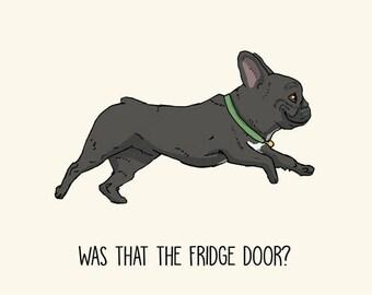 French Bulldog Greetings card: Was that the Fridge Door?