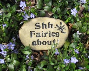 "Fairies garden sign, clay plant marker:  ""Shh...Fairies about!""  fairy garden art. Whimsical message for fairy garden. Handmade ceramic rock"