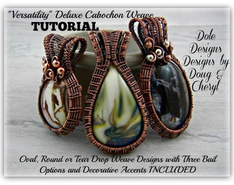 Versatility Deluxe Weave Tutorial for Wire Weaving Oval Teardrop or Round Cabochons Three Bail Styles Accenting and Tips Included