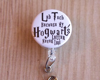 Lab Tech Badge Reel-ID Holder-Lab Tech Name Badge Reel-Laboratory Tech Retractable Badge Holder-Letter never Came-Harry Potter Inspired