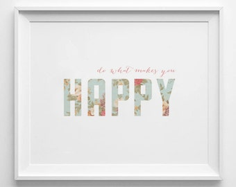 Do What Makes You Happy - Instant Download - 8x10 - 11x14 - Printable art - Vintage - Happy Art - Home Decor