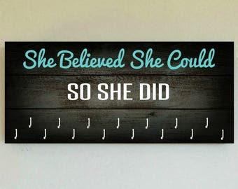 "Race Medal Holder /  Race Medal Hanger ""She Believed She Could So She Did"" Wall Mounted Wood Medal Organizer. CUSTOMIZATiON Available"