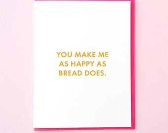 Bread Card. Funny Bread Card. Carbs Card. Funny Anniversary Card. Bridesmaid Card. Best Friend Card. Anniversary Card. Love Card