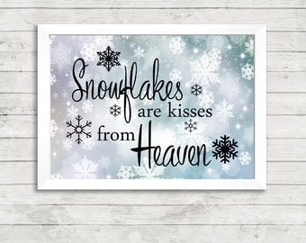 Snowflakes are kisses from heaven Quote A4 Art Print / Poster Print Print / Gallery Wall Art / Snow / Christmas / Loved ones / Heaven