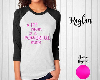 A Fit Mom is a Powerful Mom Raglan Tee