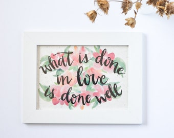 Vincent Van Gogh Quote Watercolor Floral Framed Art Print on Handmade Paper Watercolor Home Decor Brush Lettered Sign Done in Love Quote