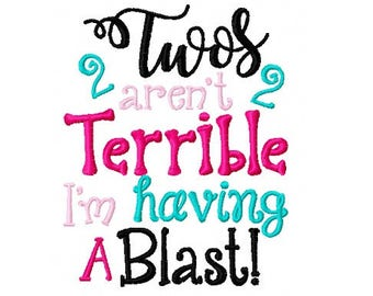 INSTANT DOWNLOAD - Twos Aren't Terrible I'm Having a Blast - Machine Embroidery Design File - 5x7