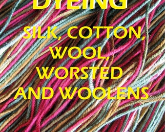 The Art of Dyeing Silk, Cotton and Wool, Practical Instructions, 1871
