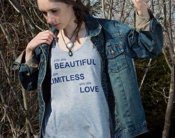 You are Beautiful, You are Limitless, You are Love: Tank Top