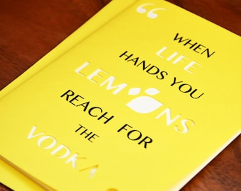 Die-Cut When Life Hands You Lemons, Reach for the Vodka Card
