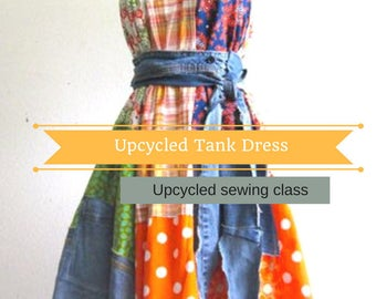 Patchwork, Sewing Classes, Upcycled Sewing, Refashion, Reclaimed, Repurposed, Sew, Online Class, Boho, Tutorials, Vintage, Patterns, Plus
