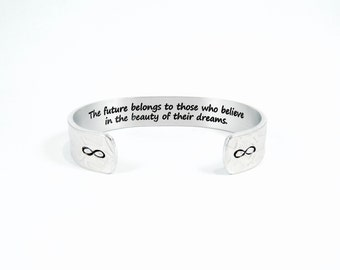 """Graduation Gift / New Job Gift ~ The future belongs to those who believe in the beauty of their dreams ~ 1/2"""" hidden message cuff"""