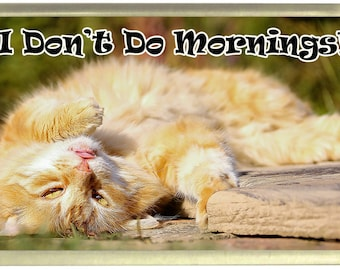 I Don't Do Mornings! Ginger Cat Fridge Magnet 7cm by 4.5cm,