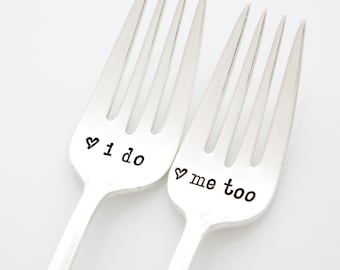 I do, Me Too wedding forks. Hand stamped silverware for wedding present and engagement gift.