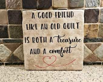 A good friend like an old quilt is both a treasure and a comfort,Girlfriend Gift,Friendship Gift, Going Away Gift, Gift for friend, BFF Gift