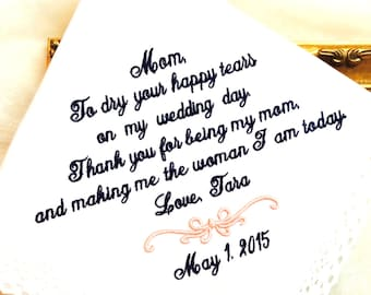 Mother of The Bride Handkerchief - To dry your HAPPY tears - Thank you for being my MOM and making me the WOMAN I am today  Hankie - Hanky