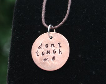 Dont Touch Me Hammered Penny Charm Necklace Copper New Orleans Nola Introvert Humor