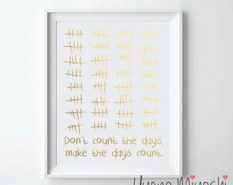 Don't count the days Make the days count Gold Foil Print, Gold Print, Custom Quote in Gold, Illustration Art Print, Gold Foil Art Print