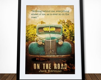 On The Road Poster, Jack Kerouac Poster, Jack Kerouac Quote,  Literature Poster, Inspirational Quote, Wall Decor for Him, Gift for Him