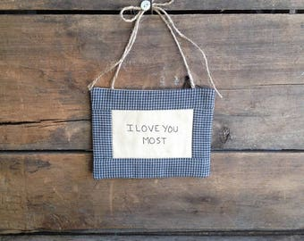I Love You Most Mini Quilt. Love You Most Quilt. Love You Most Gift. Love You Most. Love Gift. Handwritten. Hand-stitched. Hand Embroidered.