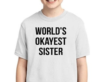 ON SALE - Worlds Okayest Sister - Youth T-shirt