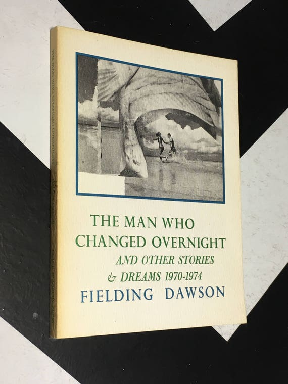 The Man Who Changed Overnight by Fielding Dawson (Softcover, 1976)