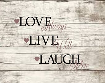 Love Always Live Well Laugh Often SVG NEW