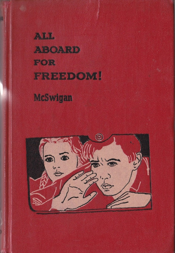 All Aboard For Freedom + Marie McSwigan + E. Harper Johnson + 1954 + Vintage Kids Book