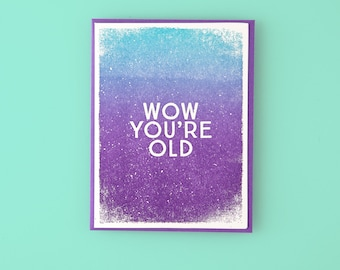 Wow You're Old Letterpress Greeting Card