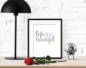 Life is Beautiful Printable Artwork - 8x10 Digital Download