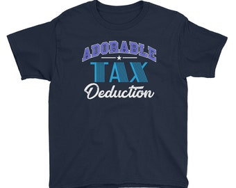 Adorable Tax Deduction Tee - Accountant Kids T Shirt - Accountant Gift - Accountant Shirt - Funny Accounting Shirt - CPA Gift - Comptroller