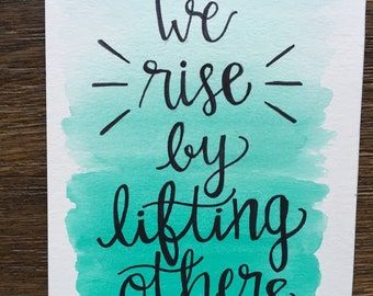We Rise By Lifting Others - original watercolor 5x7