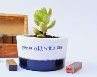 "Plant lover Succulent gift, Cactus, Planter, Vase ""grow old with me"" pot for girlfriend, wedding anniversary, engagement gift, uk seller"