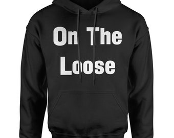 On The Loose Adult Hoodie Sweatshirt
